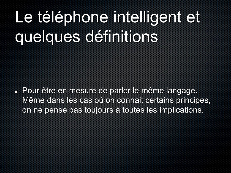 Le téléphone intelligent et quelques définitions
