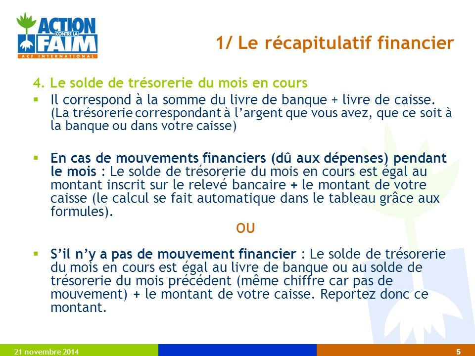 1/ Le récapitulatif financier