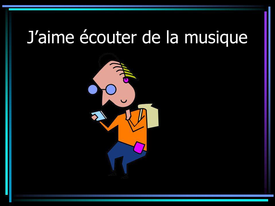 J'aime écouter de la musique