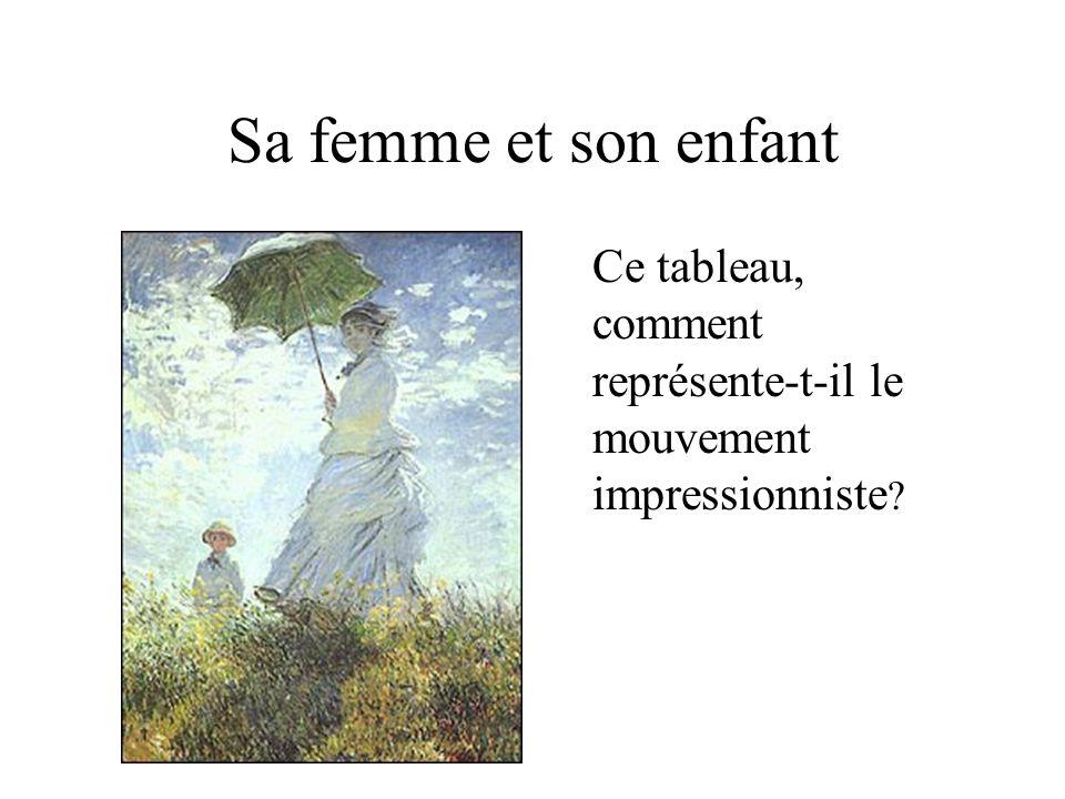 Sa femme et son enfant Ce tableau, comment représente-t-il le mouvement impressionniste