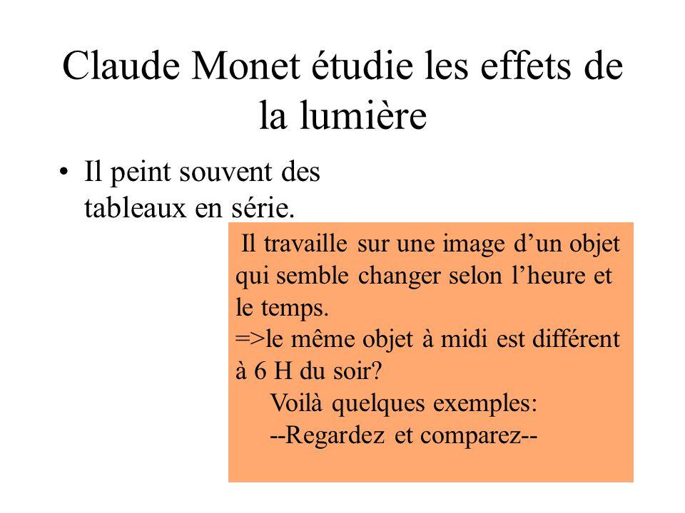 Claude Monet étudie les effets de la lumière