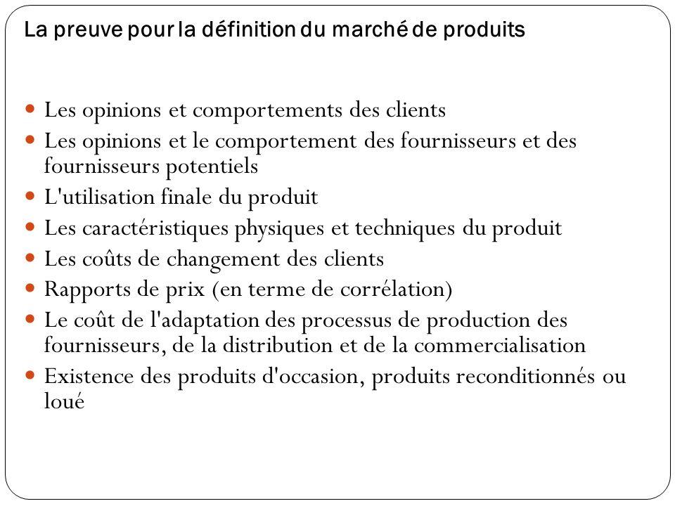 La preuve pour la définition du marché de produits