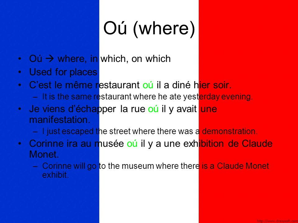 Oú (where) Oú  where, in which, on which Used for places