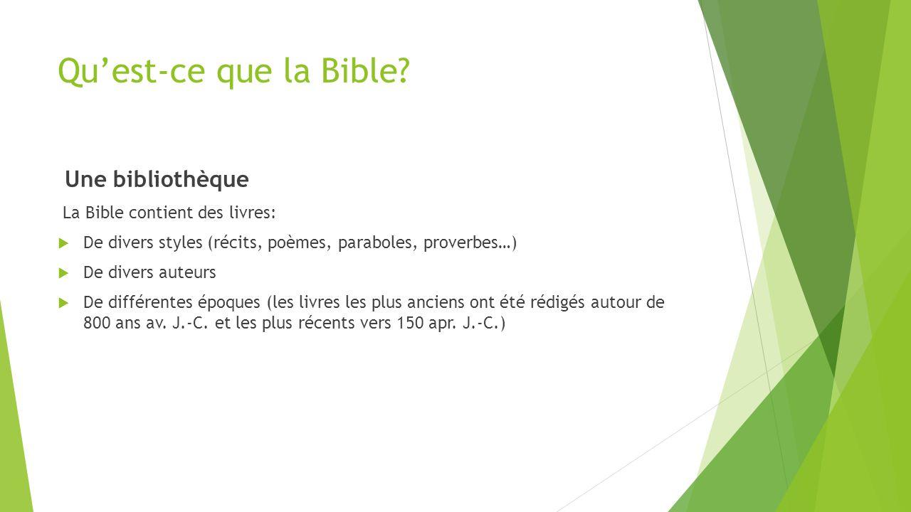 Qu'est-ce que la Bible Une bibliothèque La Bible contient des livres:
