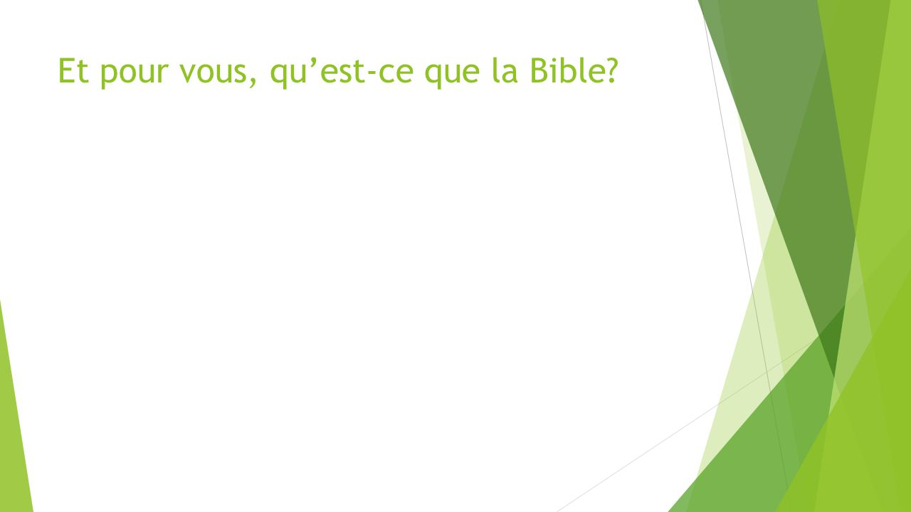 Et pour vous, qu'est-ce que la Bible