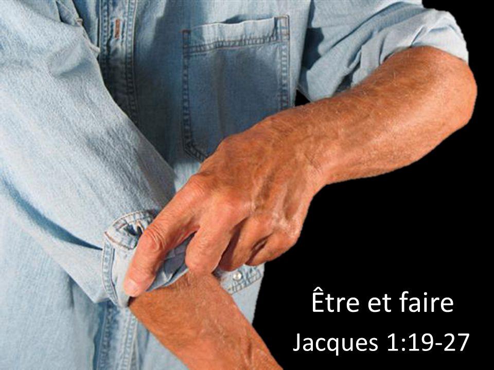 Être et faire Jacques 1:19-27