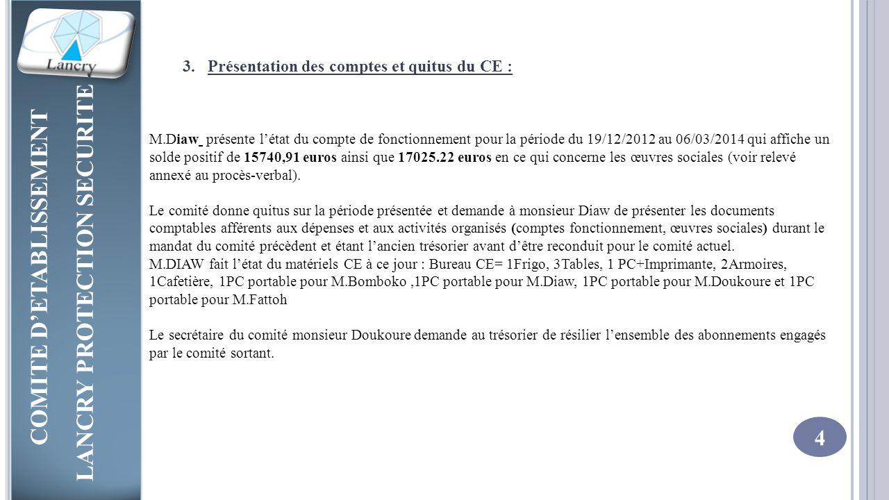 Présentation des comptes et quitus du CE :