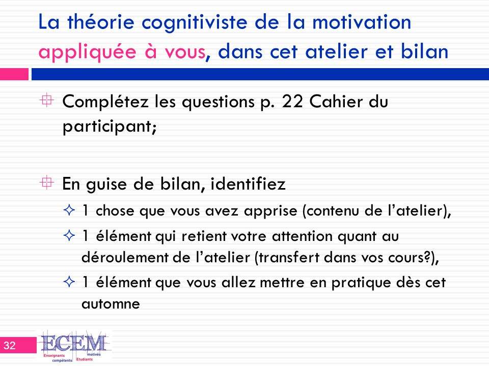 La théorie cognitiviste de la motivation appliquée à vous, dans cet atelier et bilan