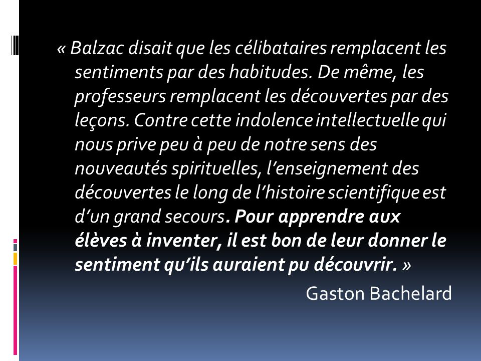 « Balzac disait que les célibataires remplacent les sentiments par des habitudes.