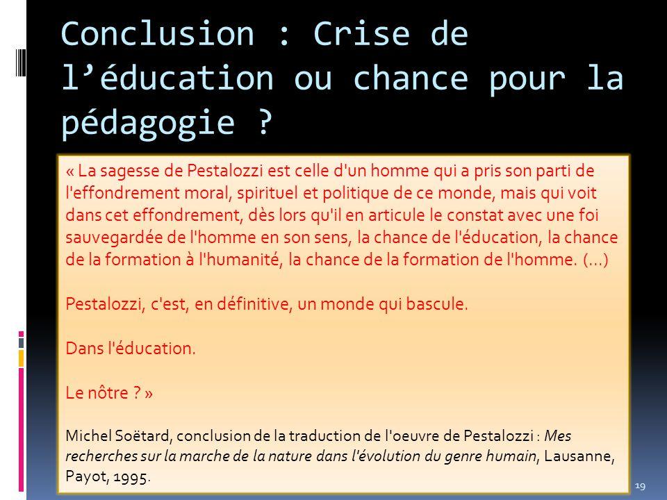Conclusion : Crise de l'éducation ou chance pour la pédagogie