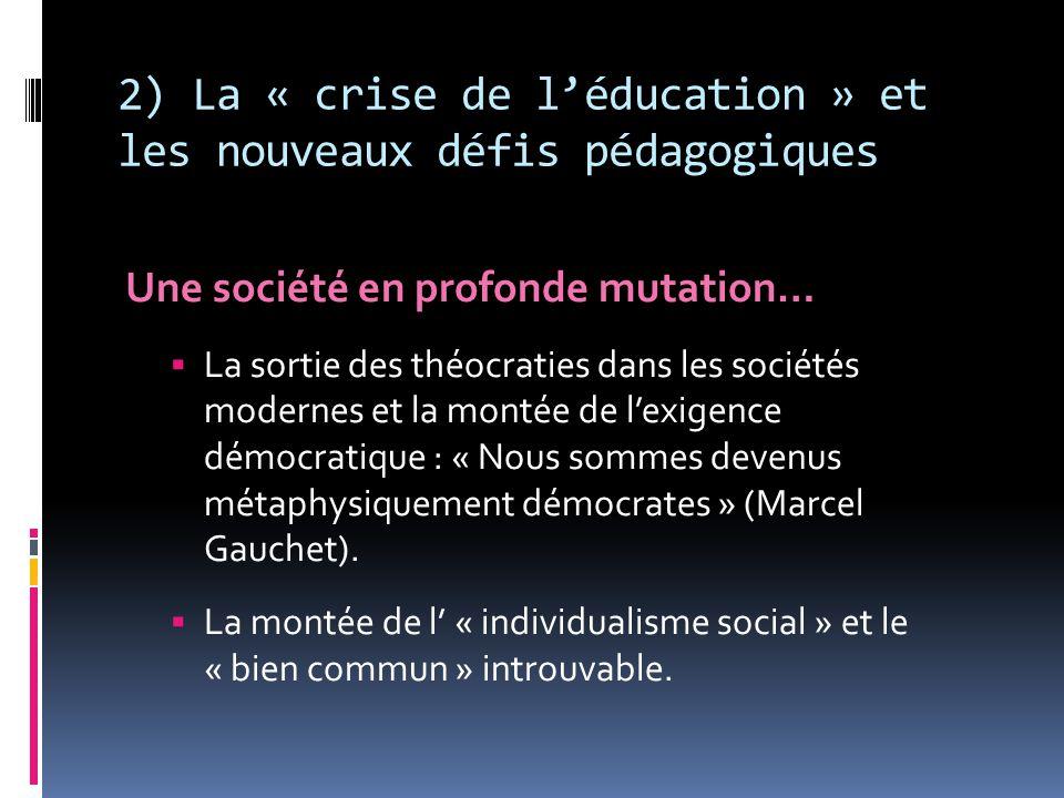 2) La « crise de l'éducation » et les nouveaux défis pédagogiques