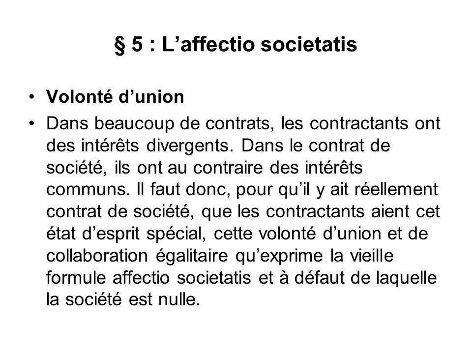 § 5 : L'affectio societatis