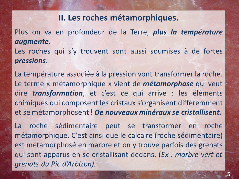 II. Les roches métamorphiques.