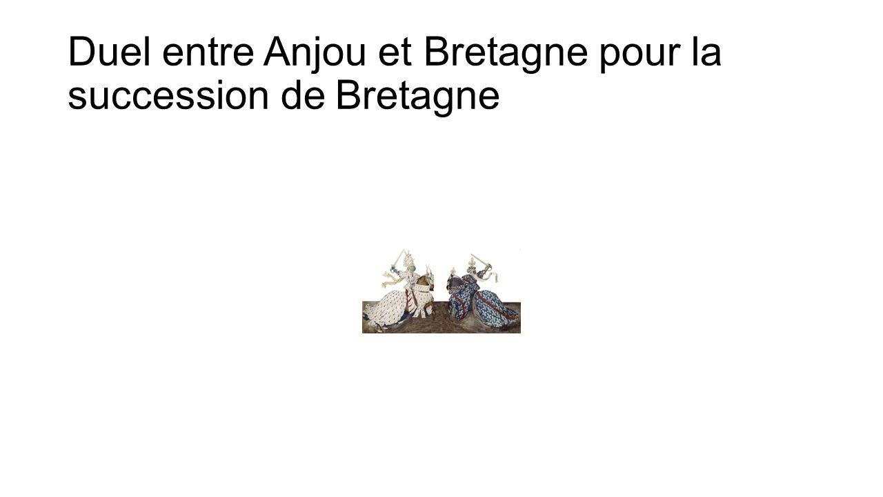 Duel entre Anjou et Bretagne pour la succession de Bretagne