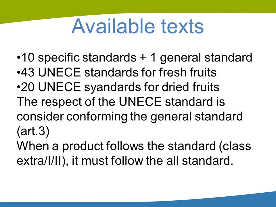 Available texts 10 specific standards + 1 general standard