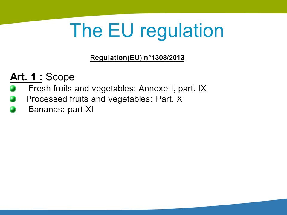 The EU regulation Art. 1 : Scope
