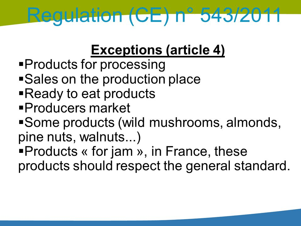 Regulation (CE) n° 543/2011 Exceptions (article 4)