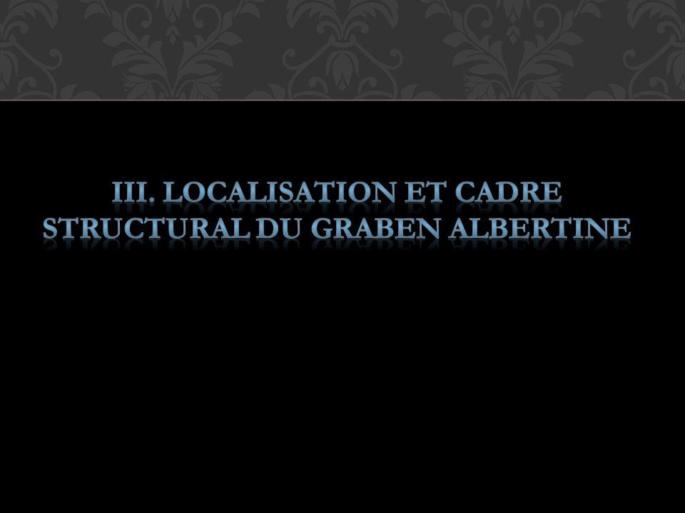 III. LOCALISATION ET CADRE STRUCTURAL DU GRABEN ALBERTINE