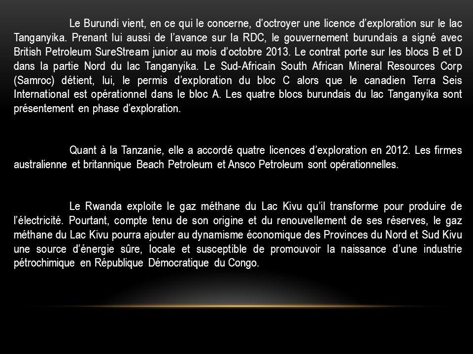 Le Burundi vient, en ce qui le concerne, d'octroyer une licence d'exploration sur le lac Tanganyika.