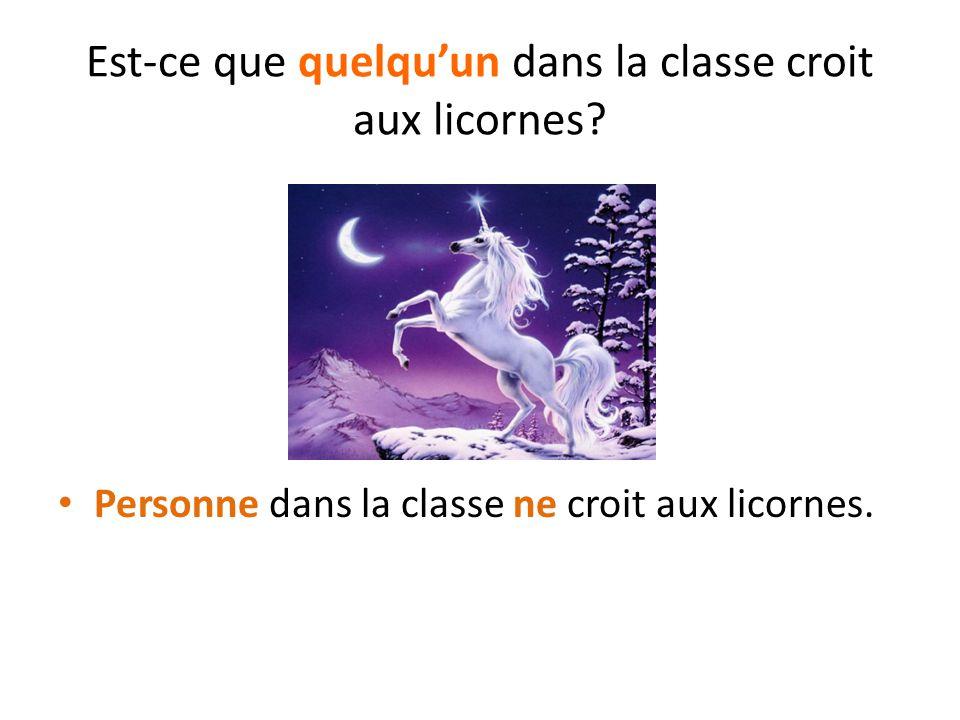 Est-ce que quelqu'un dans la classe croit aux licornes