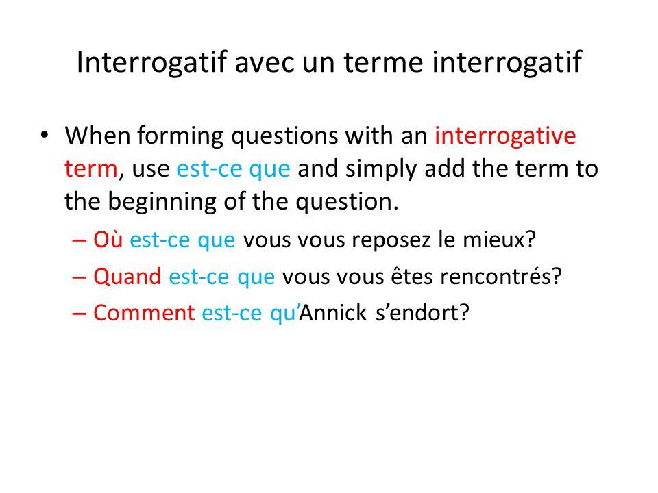 Interrogatif avec un terme interrogatif