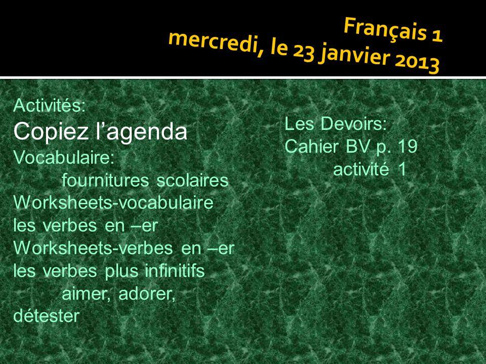 Copiez l'agenda Français 1 mercredi, le 23 janvier 2013 Activités: