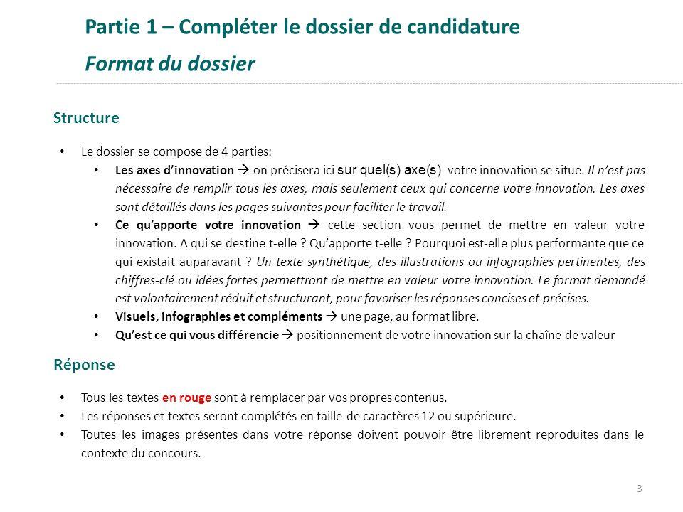 Partie 1 – Compléter le dossier de candidature Format du dossier