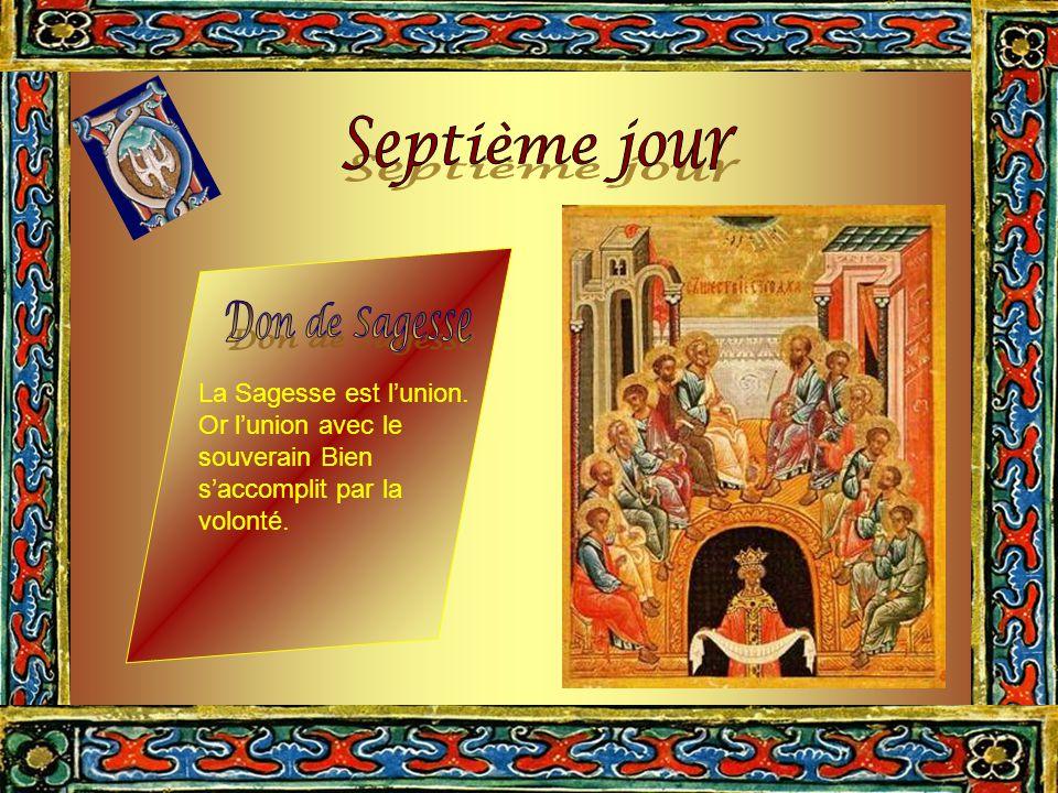 Septième jour Don de Sagesse La Sagesse est l'union.