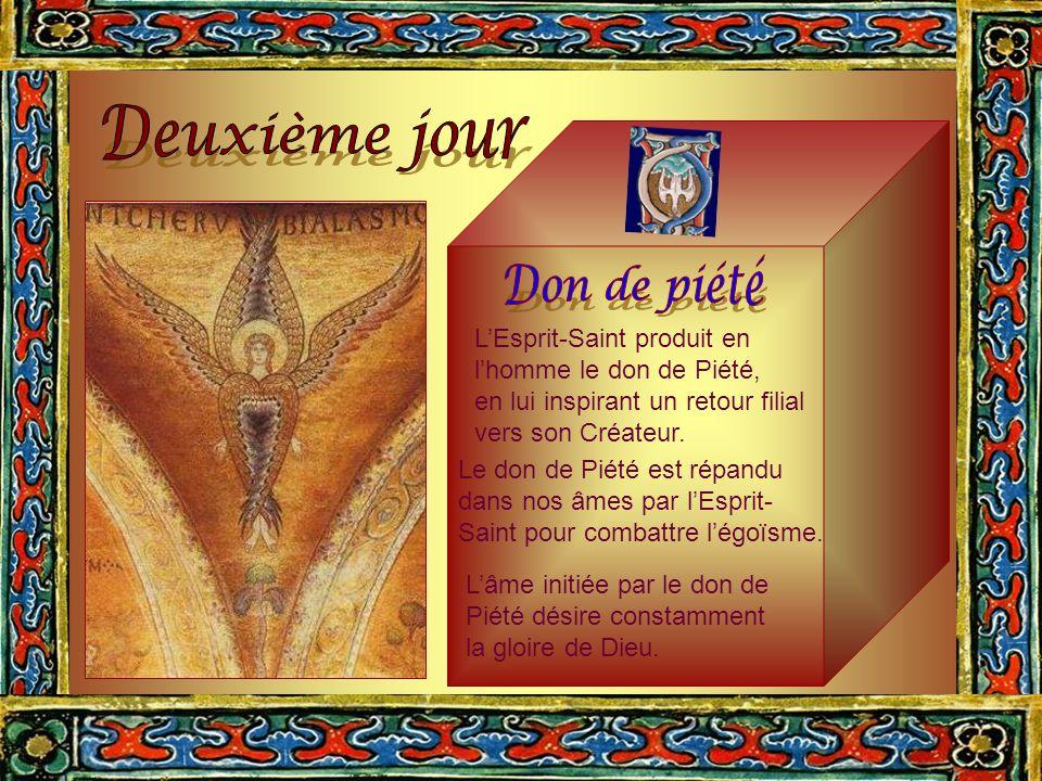 Deuxième jour Don de piété L'Esprit-Saint produit en