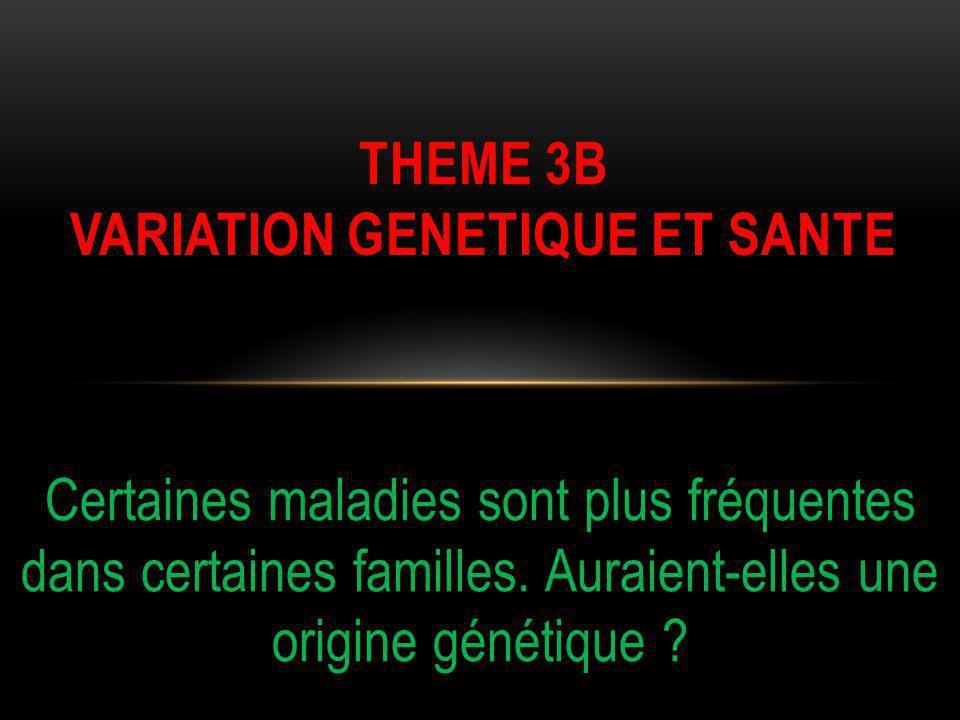 THEME 3B variation genetique et sante