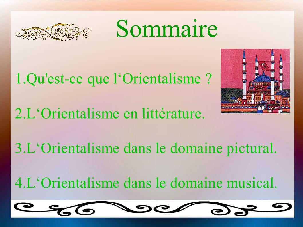 Sommaire 1.Qu est-ce que l'Orientalisme