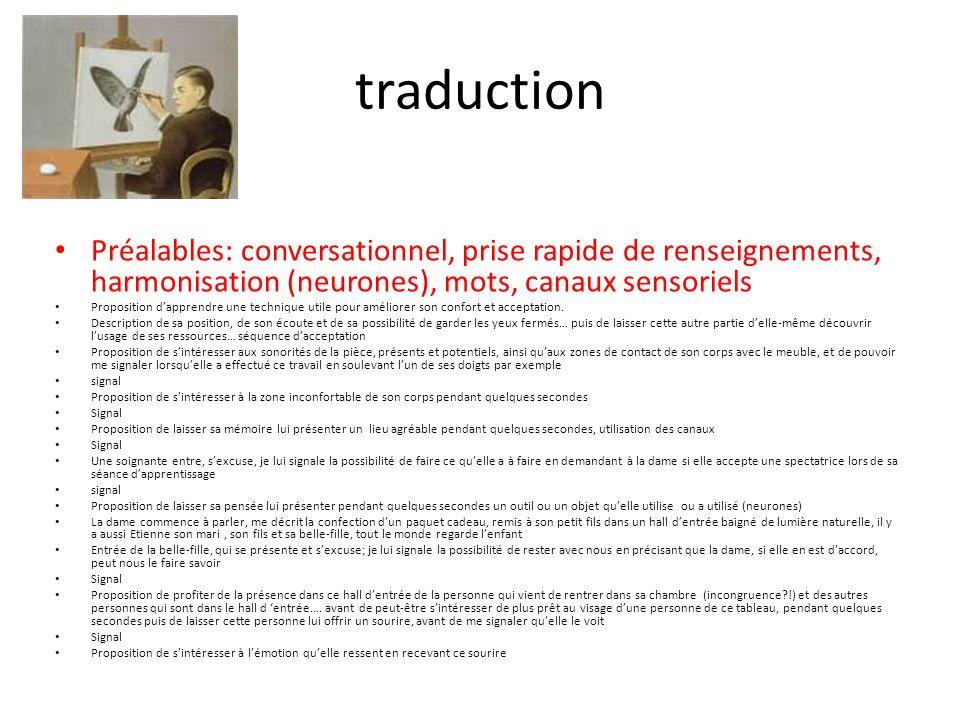 traduction Préalables: conversationnel, prise rapide de renseignements, harmonisation (neurones), mots, canaux sensoriels.