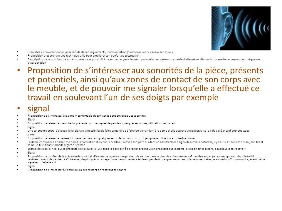 Préalables: conversationnel, prise rapide de renseignements, harmonisation (neurones), mots, canaux sensoriels