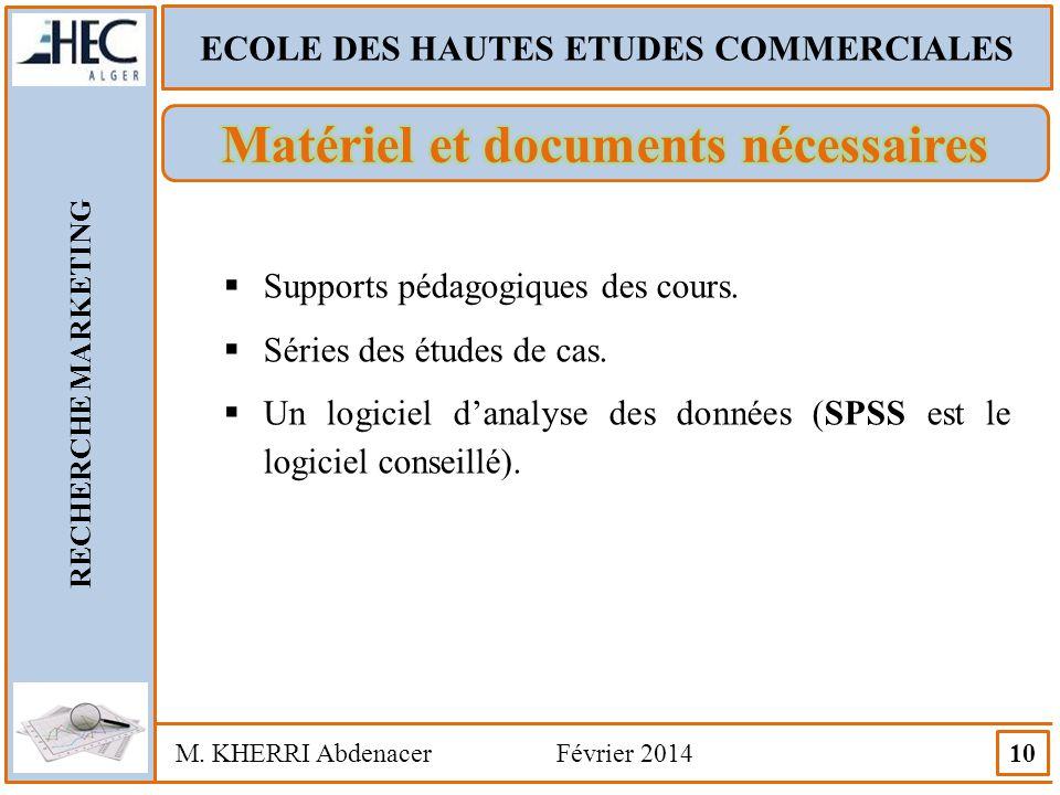 ECOLE DES HAUTES ETUDES COMMERCIALES Matériel et documents nécessaires