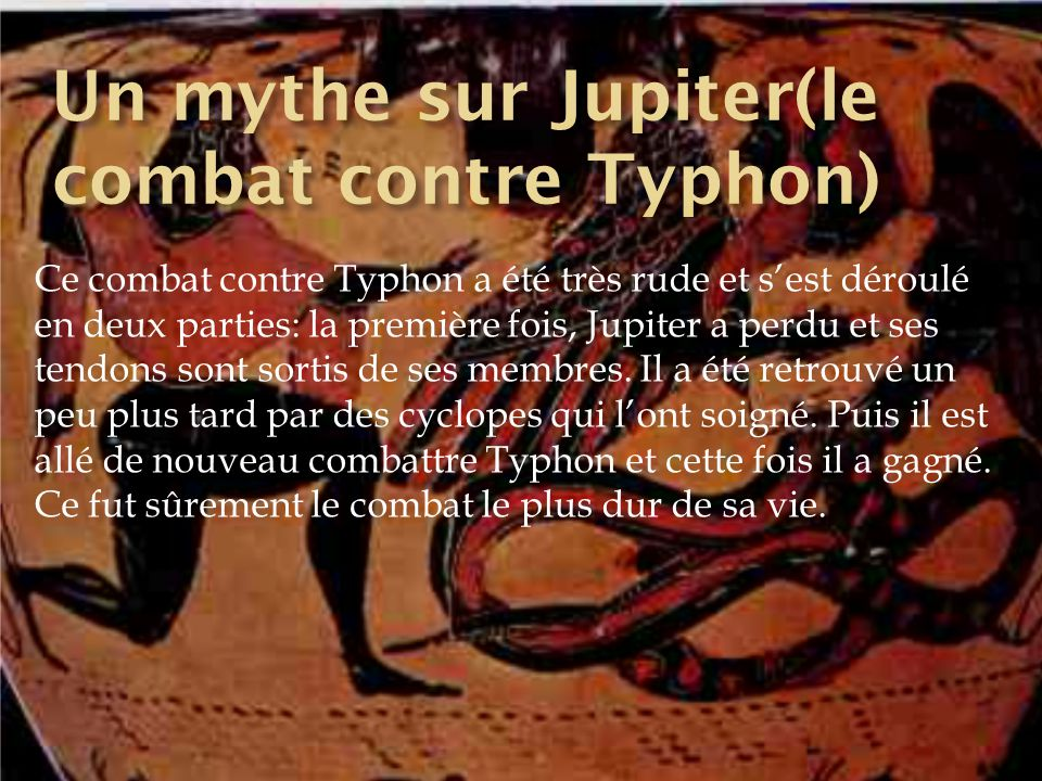 Un mythe sur Jupiter(le combat contre Typhon)