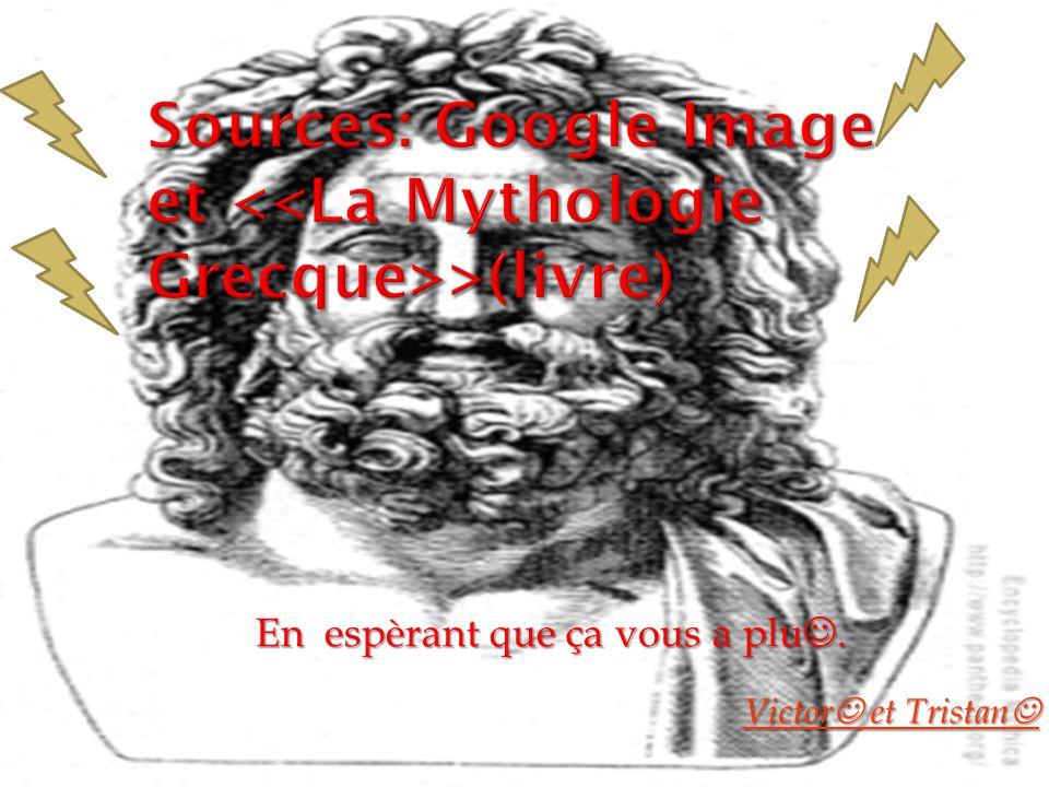 Sources: Google Image et <<La Mythologie Grecque>>(livre)