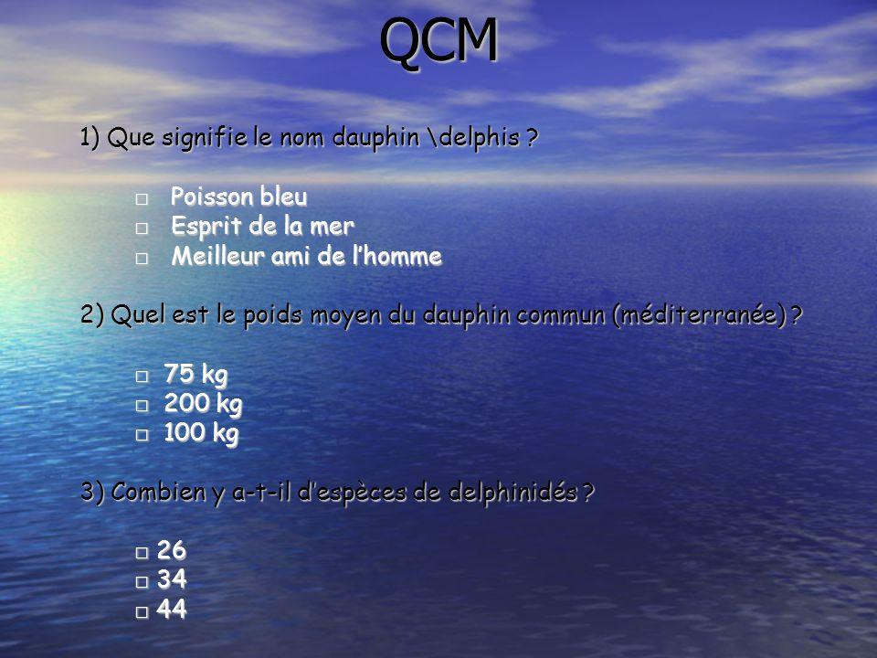 QCM 1) Que signifie le nom dauphin \delphis □ Poisson bleu