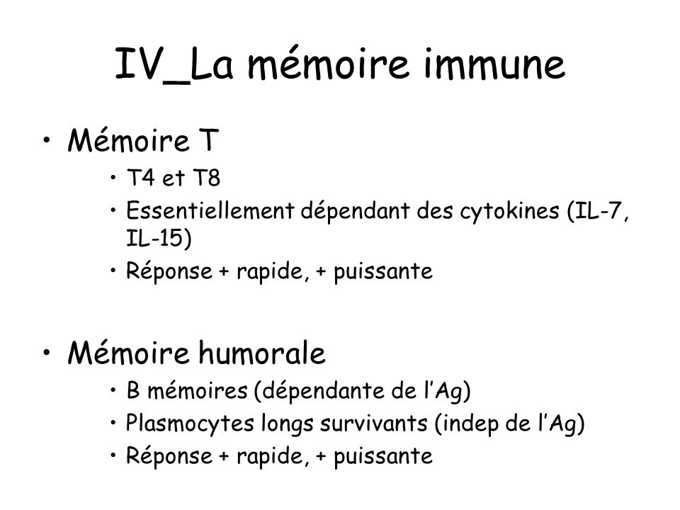 IV_La mémoire immune Mémoire T Mémoire humorale T4 et T8