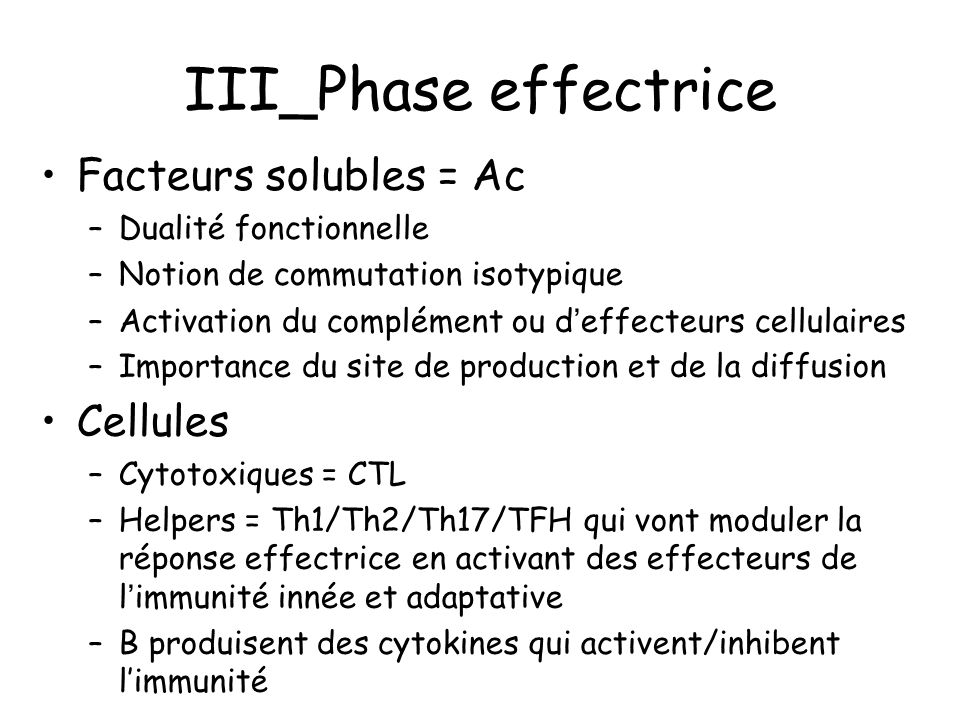 III_Phase effectrice Facteurs solubles = Ac Cellules