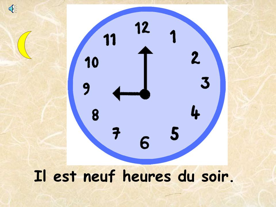 Il est neuf heures du soir.
