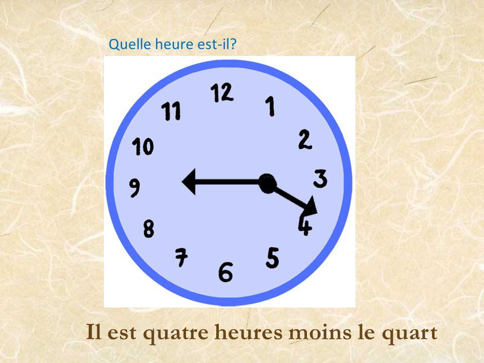 Il est quatre heures moins le quart