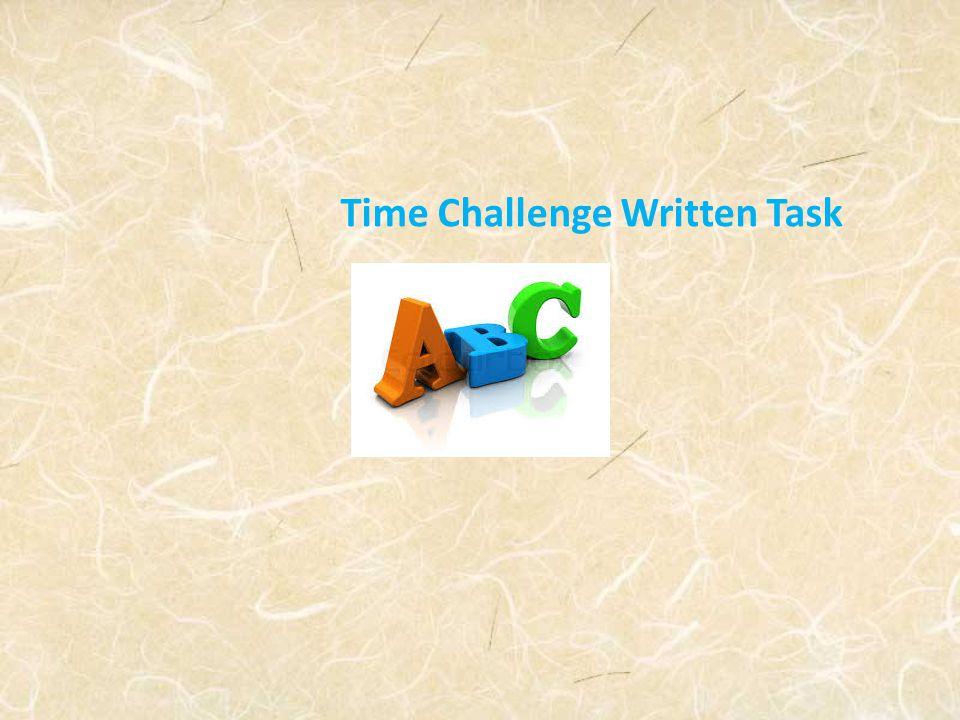 Time Challenge Written Task