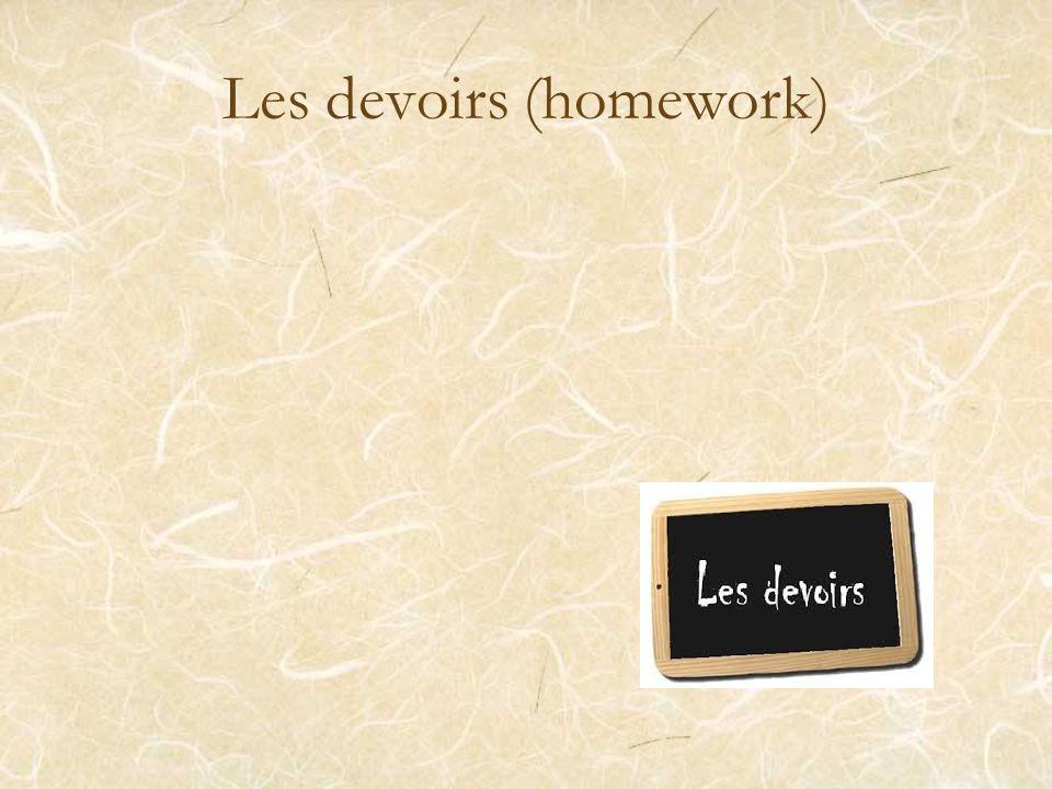 Les devoirs (homework)