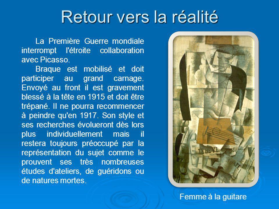 Retour vers la réalité La Première Guerre mondiale interrompt l étroite collaboration avec Picasso.