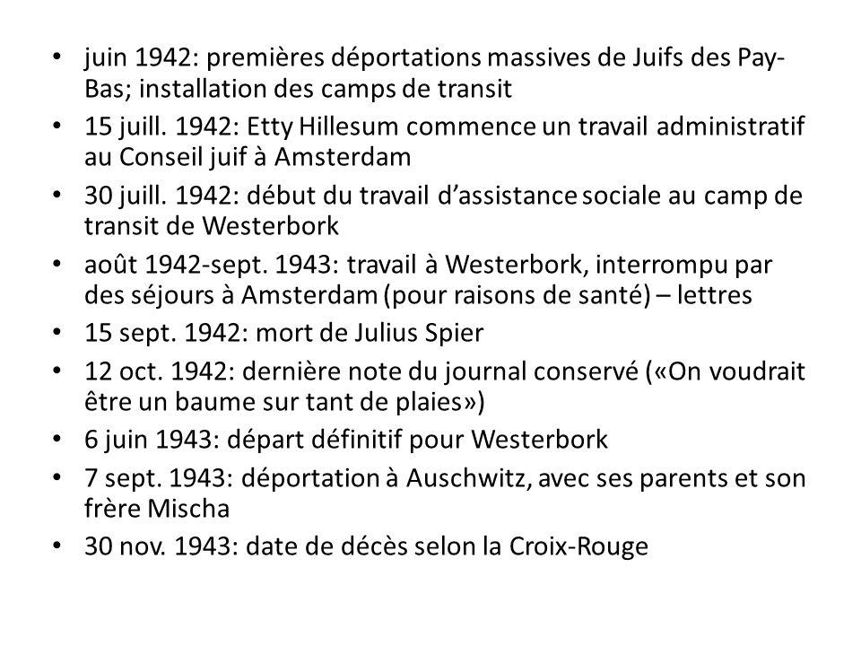 juin 1942: premières déportations massives de Juifs des Pay-Bas; installation des camps de transit