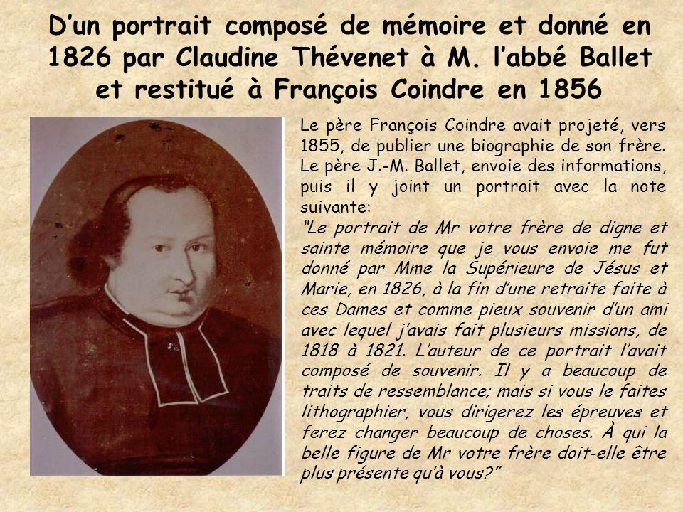 D'un portrait composé de mémoire et donné en 1826 par Claudine Thévenet à M. l'abbé Ballet et restitué à François Coindre en 1856