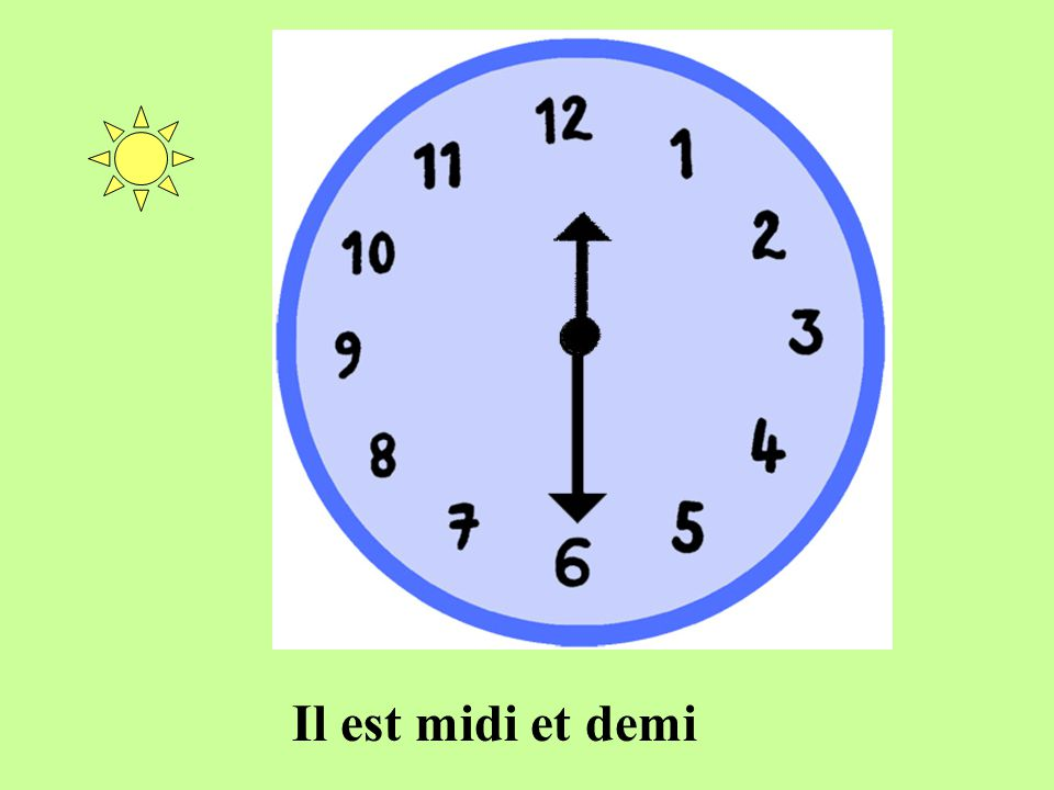 Il est midi et demi
