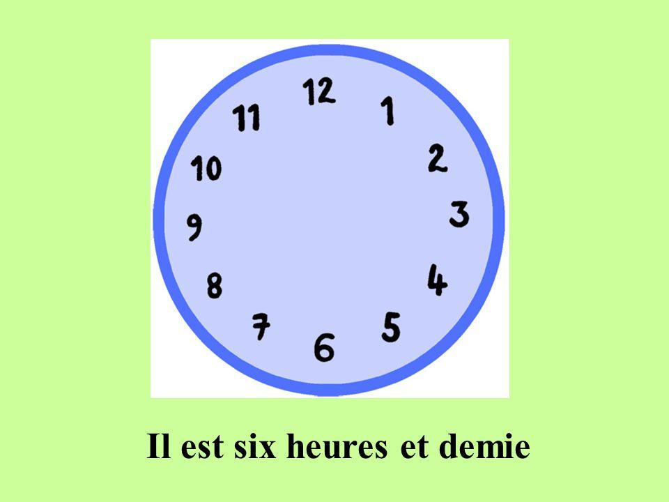 Il est six heures et demie