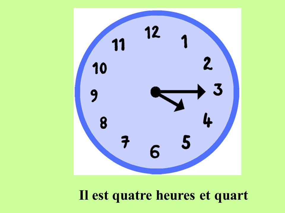 Il est quatre heures et quart