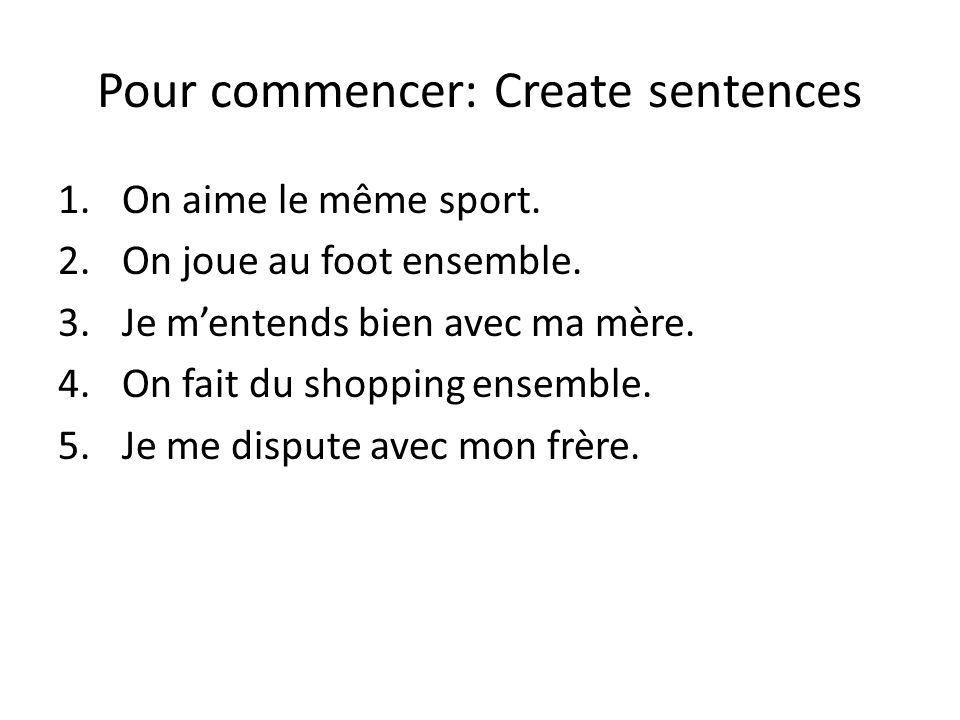 Pour commencer: Create sentences